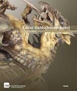 Cover-Bild zu Basler Goldschmiedekunst von Barth, Ulrich