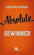 Cover-Bild zu Absolute Gewinner von Scheuring, Christoph