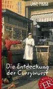 Cover-Bild zu Die Entdeckung der Currywurst von Timm, Uwe