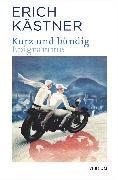 Cover-Bild zu Kurz und bündig (eBook) von Kästner, Erich