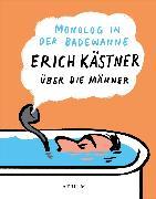 Cover-Bild zu Monolog in der Badewanne (eBook) von Kästner, Erich