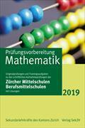 Cover-Bild zu Prüfungsvorbereitung Mathematik mit Lösungen 2019 von Sekundarlehrkräfte des Kantons Zürich (Hrsg.)