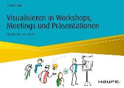 Cover-Bild zu Visualisieren in Workshops, Meetings und Präsentationen (eBook) von Peipe, Sabine