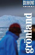 Cover-Bild zu DuMont Reise-Taschenbuch Reiseführer Grönland von Barth, Sabine