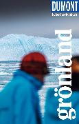 Cover-Bild zu DuMont Reise-Taschenbuch Reiseführer Grönland (eBook) von Barth, Sabine