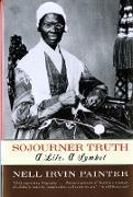Cover-Bild zu Sojourner Truth: A Life, A Symbol (eBook) von Painter, Nell Irvin