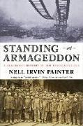 Cover-Bild zu Standing at Armageddon von Painter, Nell Irvin