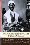 Cover-Bild zu Sojourner Truth: A Life, a Symbol von Painter, Nell Irvin