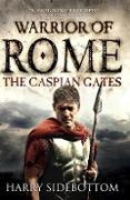 Cover-Bild zu Warrior of Rome IV: The Caspian Gates (eBook) von Sidebottom, Harry