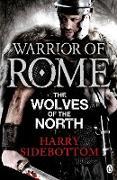 Cover-Bild zu Warrior of Rome V: The Wolves of the North (eBook) von Sidebottom, Harry