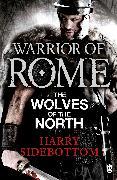 Cover-Bild zu Warrior of Rome V: The Wolves of the North von Sidebottom, Harry