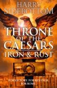 Cover-Bild zu Iron and Rust (Throne of the Caesars, Book 1) (eBook) von Sidebottom, Harry