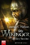 Cover-Bild zu Die Wikinger - Tod dem Verräter! von Nelson, James L.