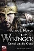 Cover-Bild zu Die Wikinger - Kampf um die Krone von Nelson, James L.