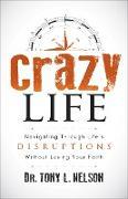 Cover-Bild zu Crazy Life (eBook) von Nelson, Tony L.