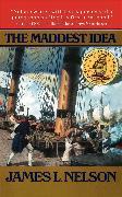 Cover-Bild zu The Maddest Idea von Nelson, James L.