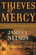 Cover-Bild zu Thieves of Mercy (eBook) von Nelson, James L.