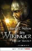 Cover-Bild zu Die Wikinger - Tod dem Verräter! (eBook) von Nelson, James L.