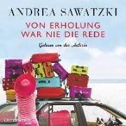 Cover-Bild zu Von Erholung war nie die Rede von Sawatzki, Andrea