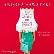 Cover-Bild zu Tief durchatmen, die Familie kommt von Sawatzki, Andrea