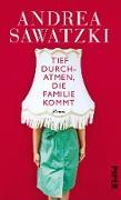Cover-Bild zu Tief durchatmen, die Familie kommt (eBook) von Sawatzki, Andrea