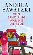 Cover-Bild zu Von Erholung war nie die Rede (eBook) von Sawatzki, Andrea