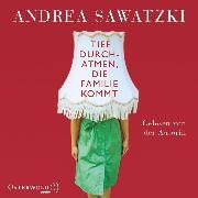 Cover-Bild zu Tief durchatmen, die Familie kommt (Audio Download) von Sawatzki, Andrea
