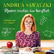 Cover-Bild zu Andere machen das beruflich (Audio Download) von Sawatzki, Andrea
