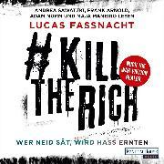 Cover-Bild zu #KillTheRich - Wer Neid sät, wird Hass ernten (Audio Download) von Fassnacht, Lucas