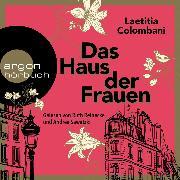 Cover-Bild zu Das Haus der Frauen (Ungekürzte Lesung) (Audio Download) von Colombani, Laetitia