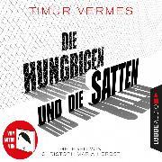 Cover-Bild zu Die Hungrigen und die Satten (Ungekürzt) (Audio Download) von Vermes, Timur