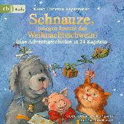 Cover-Bild zu Schnauze, morgen kommt das Weihnachtsschwein! (Audio Download) von Angermayer, Karen Christine