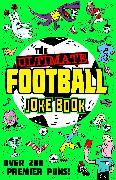 Cover-Bild zu The Ultimate Football Joke Book von UK, Egmont Publishing