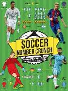 Cover-Bild zu Soccer Number Crunch: Figures, Facts and Soccer STATS: The World of Soccer in Numbers von Pettman, Kevin