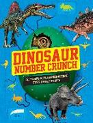Cover-Bild zu Dinosaur Number Crunch: The Figures, Facts, and Prehistoric STATS You Need to Know von Pettman, Kevin