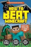 Cover-Bild zu How to Beat Minecraft (Independent & Unofficial): Everything You Need to Go from Noob to Pro! von Pettman, Kevin