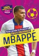 Cover-Bild zu 100% Unofficial Football Idols: Mbappe von Pettman, Kevin