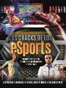 Cover-Bild zu Los Cracks de los eSports: Descubre los Secretos del Mundo de los Videojuegos Profesionales = Esports Superstars von Pettman, Kevin