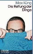 Cover-Bild zu Die Rettung der Dinge (eBook) von Küng, Max