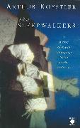 Cover-Bild zu The Sleepwalkers von Koestler, Arthur