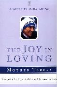 Cover-Bild zu The Joy in Loving von Teresa, Mother
