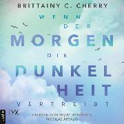 Cover-Bild zu Wenn der Morgen die Dunkelheit vertreibt (Ungekürzt) (Audio Download) von Cherry, Brittainy C.