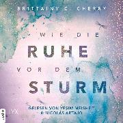 Cover-Bild zu Wie die Ruhe vor dem Sturm - Chances-Reihe, (Ungekürzt) (Audio Download) von Cherry, Brittainy C.