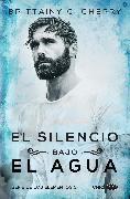 Cover-Bild zu El silencio bajo el agua (Los Elementos 3) (eBook) von Cherry, Brittainy C.