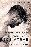 Cover-Bild zu La gravedad que nos atrae (Los Elementos 4) (eBook) von Cherry, Brittainy C.