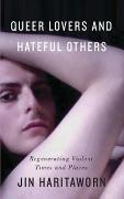 Cover-Bild zu Queer Lovers and Hateful Others (eBook) von Haritaworn, Jin