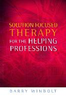 Cover-Bild zu Solution Focused Therapy for the Helping Professions von Winbolt, Barry