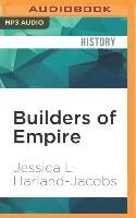 Cover-Bild zu Builders of Empire: Freemasons and British Imperialism, 1717-1927 von Harland-Jacobs, Jessica L.