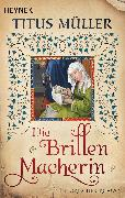 Cover-Bild zu Die Brillenmacherin (eBook) von Müller, Titus