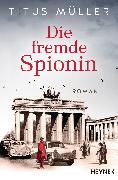 Cover-Bild zu Die fremde Spionin (eBook) von Müller, Titus
